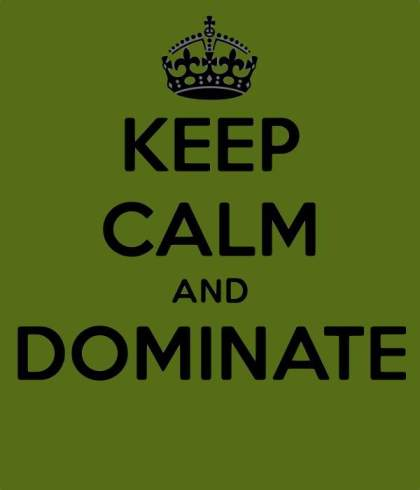 keep-calm-and-dominate-1